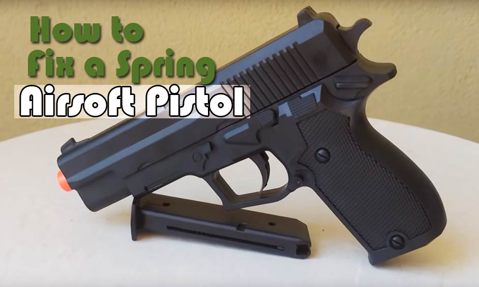 How-to-Fix-a-Spring-Airsoft-Pistol