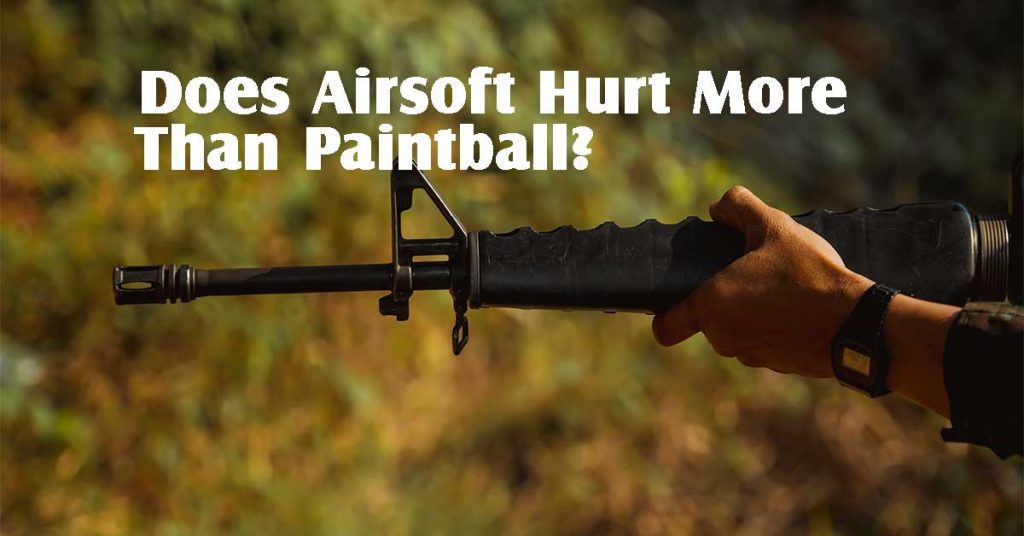 airsoft hurt more than paintball